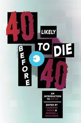 40 Likely to Die Before 40: An Introduction to Alt Lit