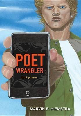 Poet Wrangler: Droll Poems