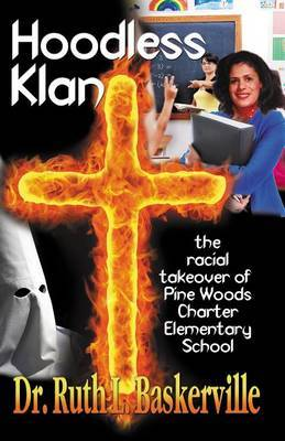 Hoodless Klan: The Racial Takeover of Pine Woods Charter Elementary School