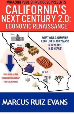 California's Next Century 2.0: Economic Renaissance: California's Next 100 Years