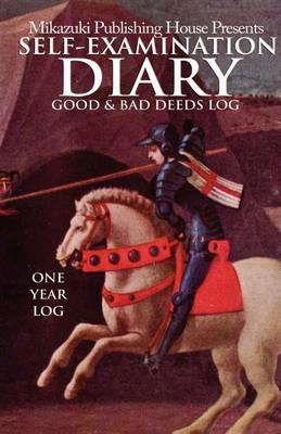 Self-Examination Diary: Good and Bad Deeds Log: The Self-Improvement Log Book