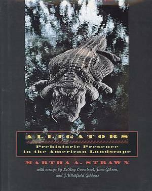 Alligators: Prehistoric Presence in the American Landscape