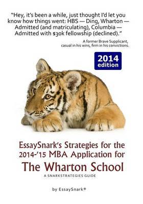 Essaysnark's Strategies for the 2014-'15 MBA Application for the Wharton School: A Snarkstrategies Guide