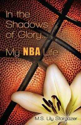 In the Shadows of Glory...My NBA Life