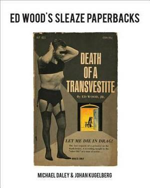Ed Wood's Sleaze Paperbacks
