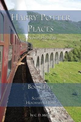 Harry Potter Places Book Five-Scotland: Hogwarts' Home