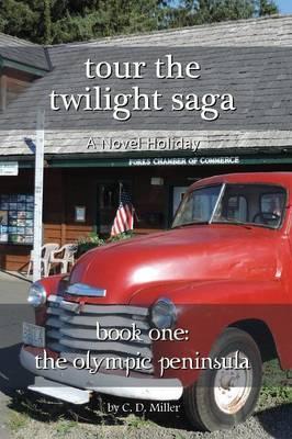 Tour the Twilight Saga Book One: The Olympic Peninsula