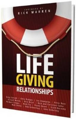 Lifegiving Relationships Study Guide: Discovering How to Love God, Love Others & Have a Blast While You are Doing it