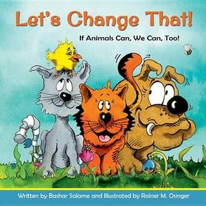 Let's Change That!: If Animals Can, We Can, Too!