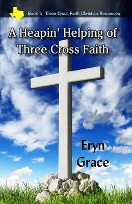 A Heapin' Helping of Three Cross Faith