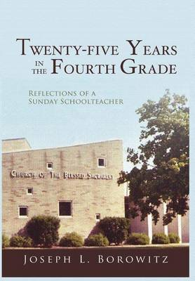 Twenty-Five Years in the Fourth Grade: Reflections of a Sunday Schoolteacher