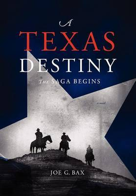 A Texas Destiny: The Saga Begins