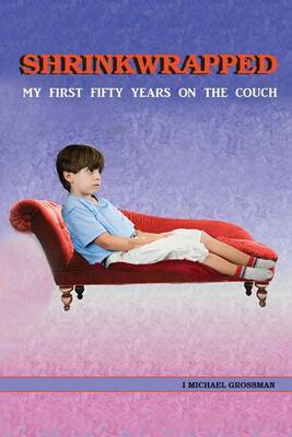 Shrinkwrapped: My First Fifty Years on the Couch