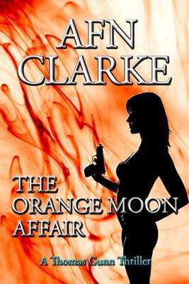 The Orange Moon Affair: A Thomas Gunn Thriller