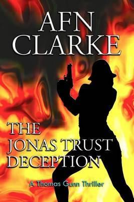 The Jonas Trust Deception: A Thomas Gunn Thriller