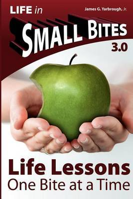 Small Bites: Life Lessons - 3.0: One Bite at a Time