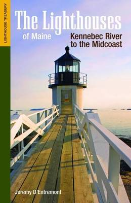 The Lighthouses of Maine: Kennebec River to the Midcoast