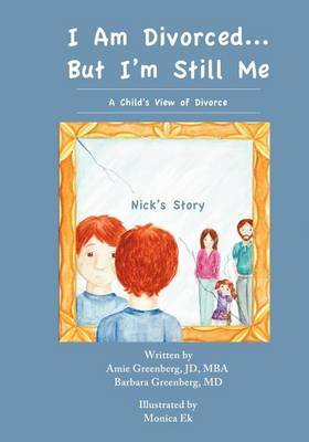I Am Divorced...But I'm Still Me - A Child's View of Divorce - Nick's Story