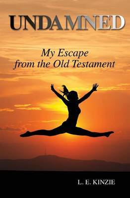 Undamned: My Escape from the Old Testament