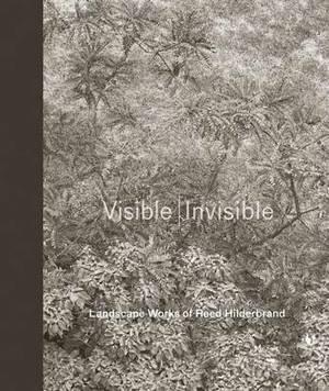 Visible / Invisible: Landscape Works of Reed Hilderbrand