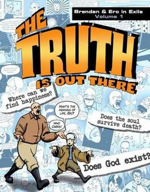 The Truth Is Out There: Brendan & Erc in Exile, Volume 1