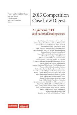 2013 Competition Case Law Digest a Synthesis of Eu and National Leading Case