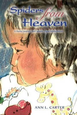 Spiders from Heaven: A Poetic Journey Into Middle-Aged Motherhood