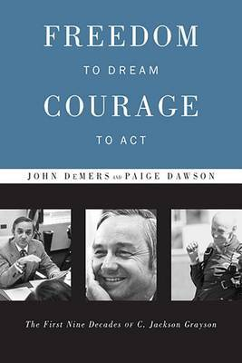 Freedom to Dream, Courage to ACT: The First Nine Decades of C. Jackson Grayson