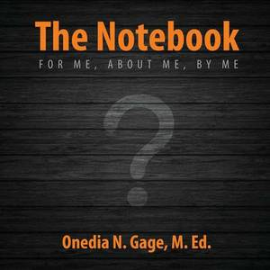 The Notebook: For Me, about Me, by Me