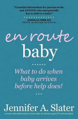 En Route Baby: What to Do When Baby Arrives Before Help Does
