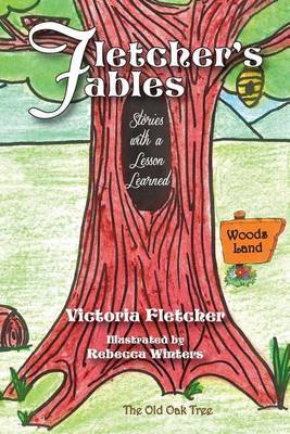 Fletcher's Fables: Stories with a Lesson Learned