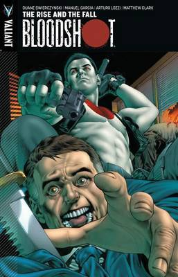 Bloodshot: The Rise and the Fall: Volume 2: Rise and the Fall