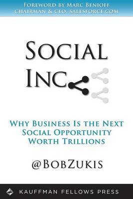 Social Inc.: Why Business Is the Next Social Opportunity Worth Trillions
