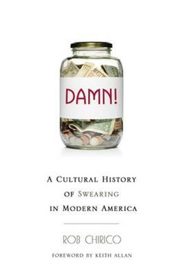 Damn!: A Cultural History of Swearing in Modern America
