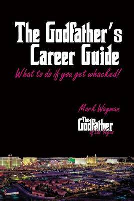 The Godfather's Career Guide: What to Do If You Get Whacked!