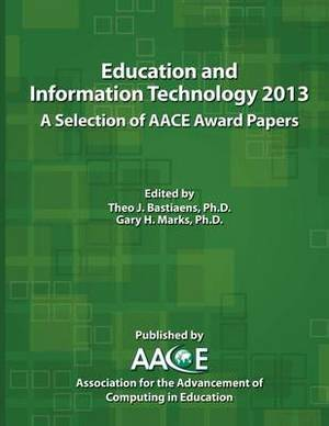 Education and Information Technology 2013: A Selection of Aace Award Papers