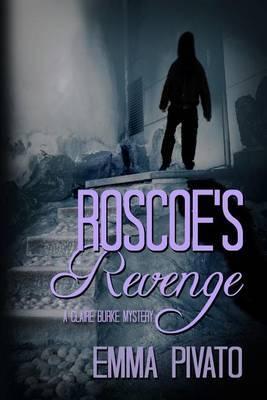 Roscoe's Revenge: A Claire Burke Mystery