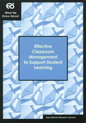 What We Know About: Effective Classroom Management to Support Student Learning
