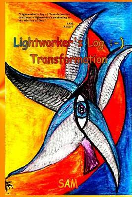 Lightworker's Log: -): Transformation