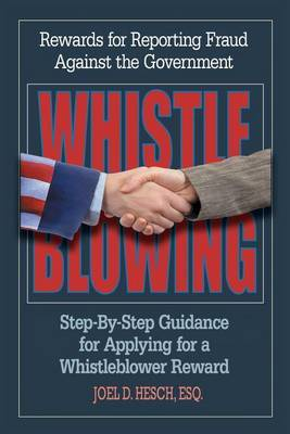 Whistleblowing: Rewards for Reporting Fraud Against the Government, Step-By-Step Guidance for Applying for a Whistleblower Reward