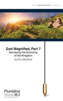 God Magnified Part 7: Surveying the Economy of the Kingdom