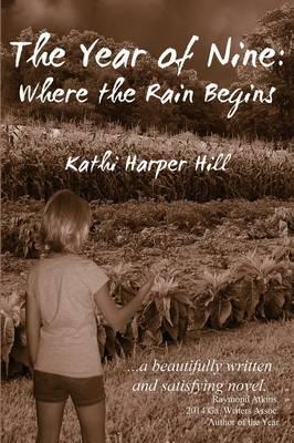 The Year of Nine: Where the Rain Begins