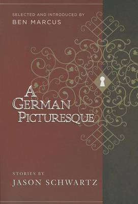 German Picturesque: Selected and Introduced by Ben Marcus