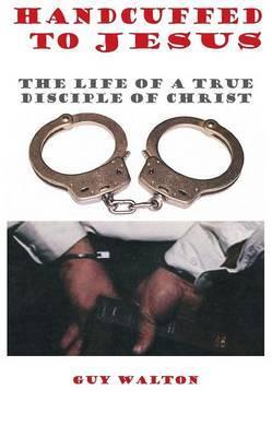 Handcuffed to Jesus