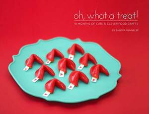 Oh, What a Treat!: 36 Cute & Clever Food Crafts