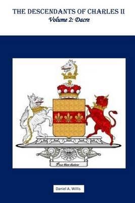 The Descendants of Charles II, Volume 2: Dacre