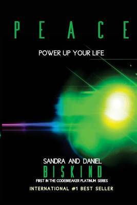 Peace: Power Up Your Life (the Codebreaker Platinum Series)