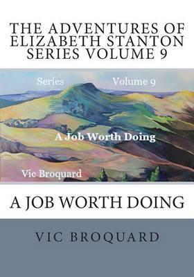 The Adventures of Elizabeth Stanton Series Volume 9 a Job Worth Doing