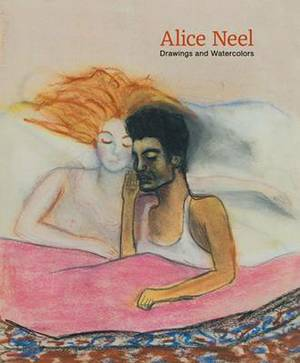 Alice Neel: Drawings and Watercolours 1927-1978
