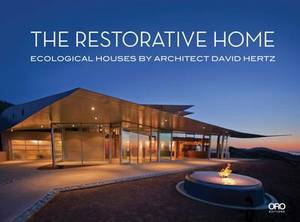 The Restorative Home: Ecological Houses by Architect David Hertz